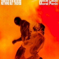 Moral Panic by Nothing But Thieves