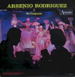 Arsenio Rodríguez y su Conjunto - El reloj de pastora